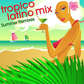 Tropico Latino Mix by Various Artists