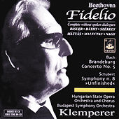 Beethoven: Fidelio - Excerpts in Hungarian Version; Schubert: Unfinished; Bach: Brandembourg Concerto No. 5 by Various Artists