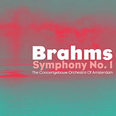 Brahms: Symphony No. 1 by Concertgebouw Orchestra of Amsterdam