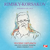 Rimsky-Korsakov: Scheherazade, Op. 35 (Digitally Remastered) by Yevgeny Svetlanov