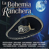 La Bohemia Ranchera by Various Artists