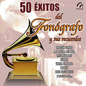 50 Exitos del Fonógrafo y Sus Recuerdos by Various Artists