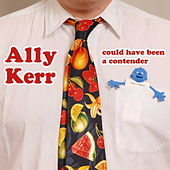Could Have Been a Contender by Ally Kerr