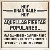 Hoy - Gran Baile - Hoy: Aquellas Fiestas Populares... by Various Artists
