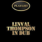 Linval Thompson in Dub Playlist by Various Artists