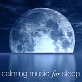 Calming Music for Sleep by Various Artists