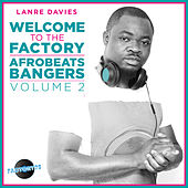 Lanre Davies Presents Welcome to the Factory Afrobeat Bangers, Vol. 2 by Various Artists