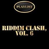 Riddim Clash, Vol. 6 Playlist by Various Artists