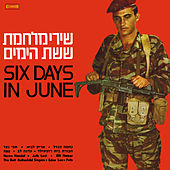 Six Days in June - Israeli Six-Day War Songs by Various Artists