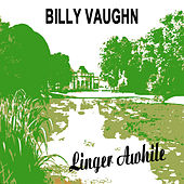 Linger Awhile by Billy Vaughn