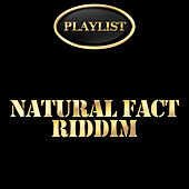 Natural Fact Riddim Playlist by Various Artists