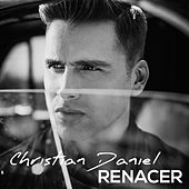 Renacer (Ep) by Christian Daniel