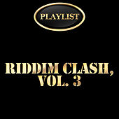 Riddim Clash, Vol. 3 Playlist von Various Artists
