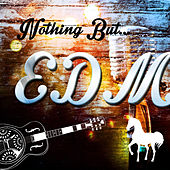 Nothing but EDM von Various Artists