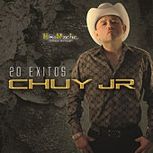 20 Exitos by Chuy Jr. Y Sus Jardineros