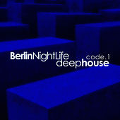 Berlin Night Life - Deep House Code 1 by Various Artists