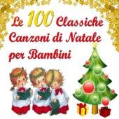 Le 100 classiche canzoni di Natale per bambini von Various Artists