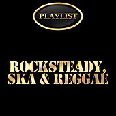 Rocksteady, Ska & Reggae Playlist by Various Artists