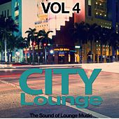 City Lounge Vol. 4 (The Sound of Lounge Music) by Various Artists