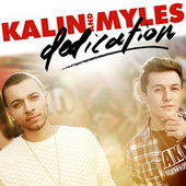 Dedication by Kalin and  Myles