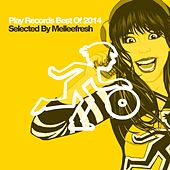 Play Records Best Of 2014 Selected By Melleefresh - EP by Various Artists