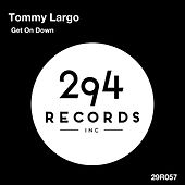 Get On Down - Single by Tommy Largo