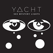 See Mystery Lights by YACHT