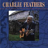 Charlie Feathers by Charlie Feathers
