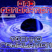 Bad Generation Techno Compilation Part One by Various Artists