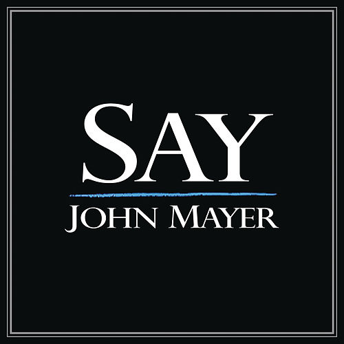 Say by John Mayer