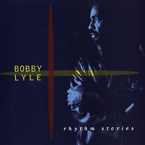 Rhythm Stories by Bobby Lyle