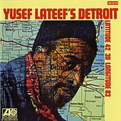 Yusef Lateef's Detroit Latitude 42º 30º  Longitude 83º by Yusef Lateef