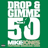 Drop And Gimme 50 by Mike Jones