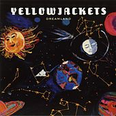 Dreamland by The Yellowjackets