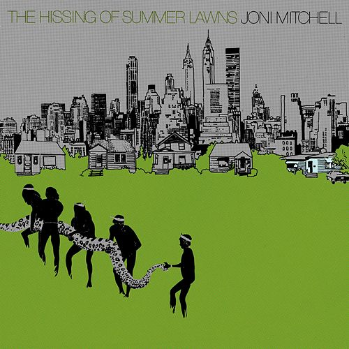 The Hissing Of Summer Lawns by Joni Mitchell