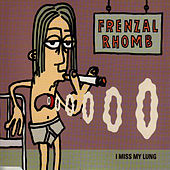I Miss My Lung by Frenzal Rhomb