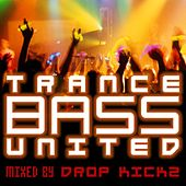 Trance Bass United Vol. 1 - Mixed by Drop Kickz von Various Artists