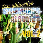 Das ultimative Stimmungs Album Vol. 2 by Various Artists