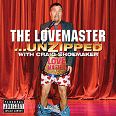 The Lovemaster - Unzipped by Craig Shoemaker
