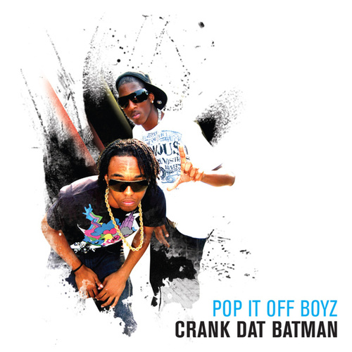 Crank Dat Batman by Pop It Off Boyz