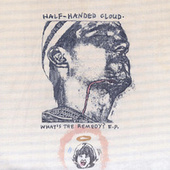 What's The Remedy? by Half-Handed Cloud