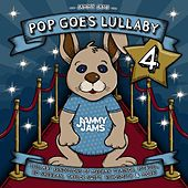 Pop Goes Lullaby 4 by Jammy Jams