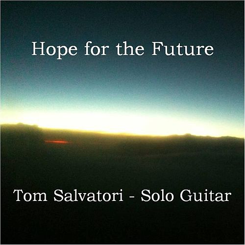 Hope for the Future by Tom Salvatori