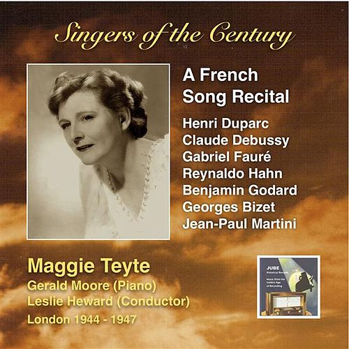 Singers of the Century: Maggie Teyte – A French Song Recital by Maggie Teyte