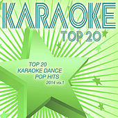 Top 20 Karaoke Dance Pop Hits 2014, Vol. 1 by Various Artists