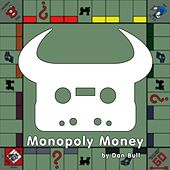 Monopoly Money by Dan Bull