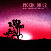 Pickin' On U2: A Bluegrass Tribute by Pickin' On