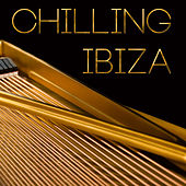 Chilling Ibiza by Various Artists