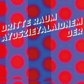 Aydszieyalaidnem by Der Dritte Raum