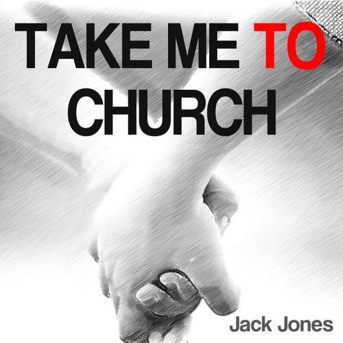 Take Me to Church by Jack Jones